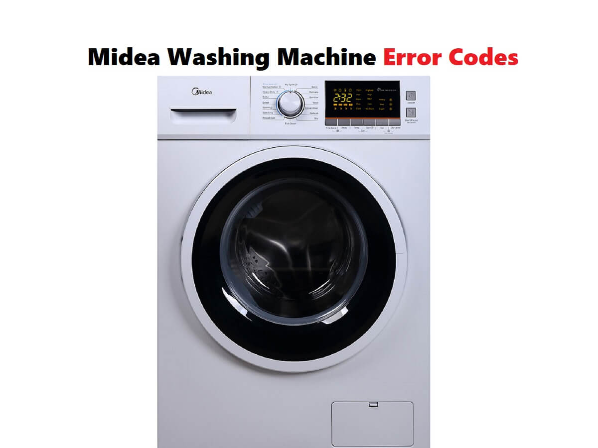 Midea Washing Machine Error Codes-Troubleshooting,Problems