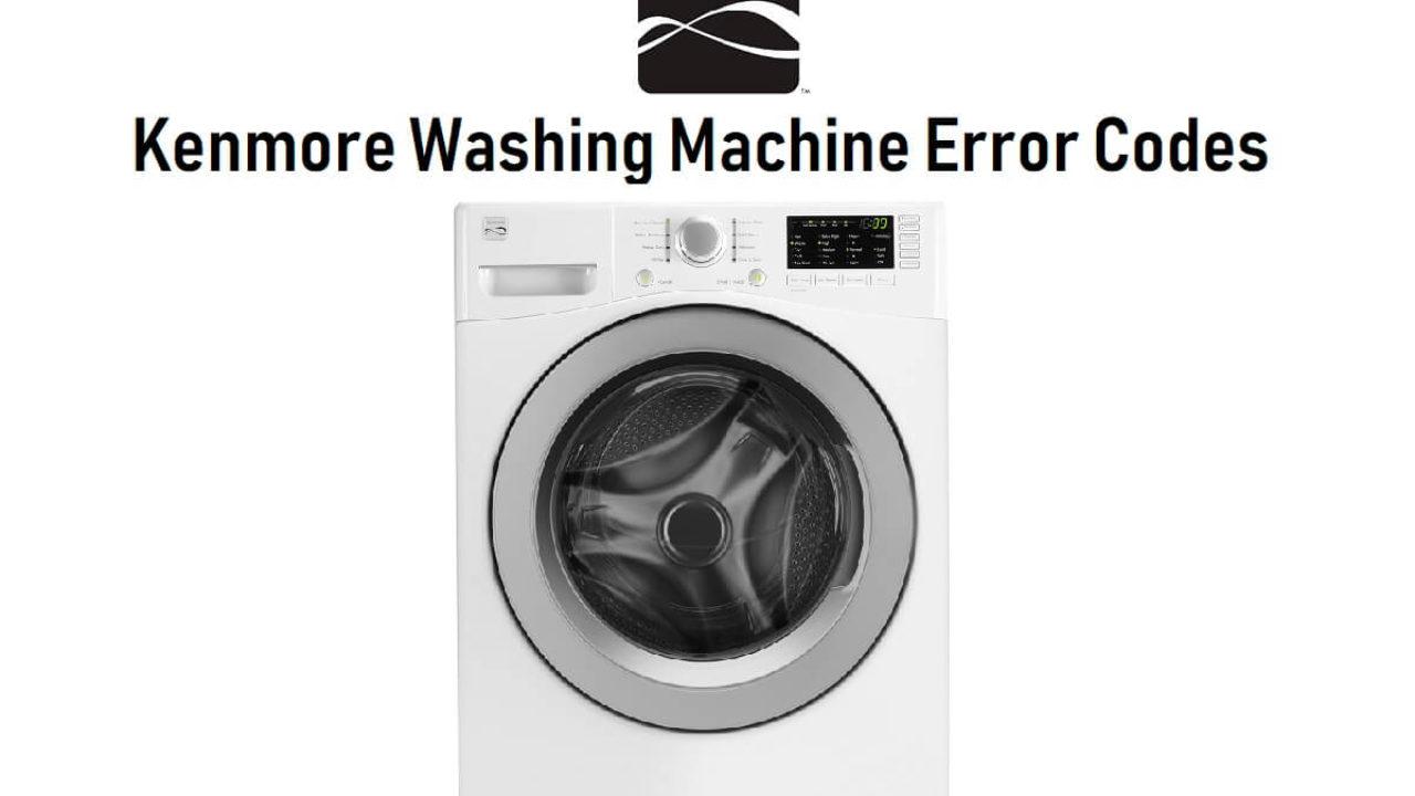 Kenmore Washing Machine Error Codes-Troubleshooting,Problems,Manuals