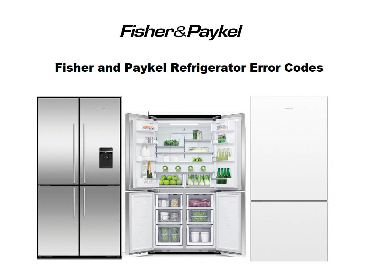 Fisher and Paykel Refrigerator Error Codes-Troubleshooting