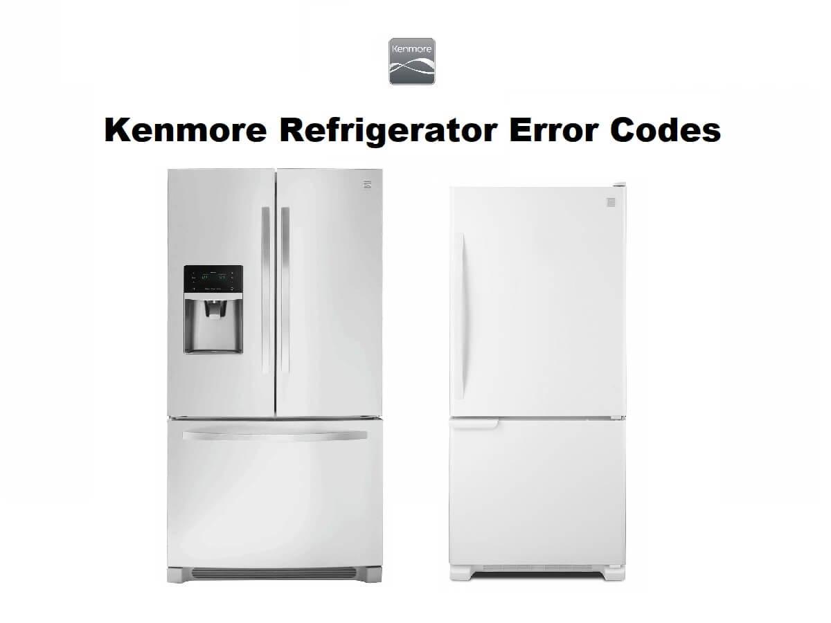 Kenmore Refrigerator Error Codes-Troubleshooting,Problems