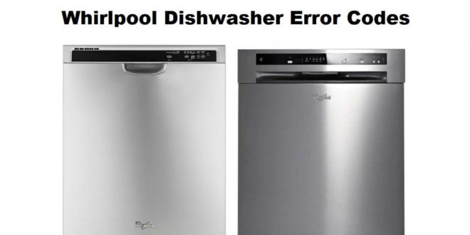 Whirlpool Dishwasher Error Codes-Troubleshooting,Problems,Manuals