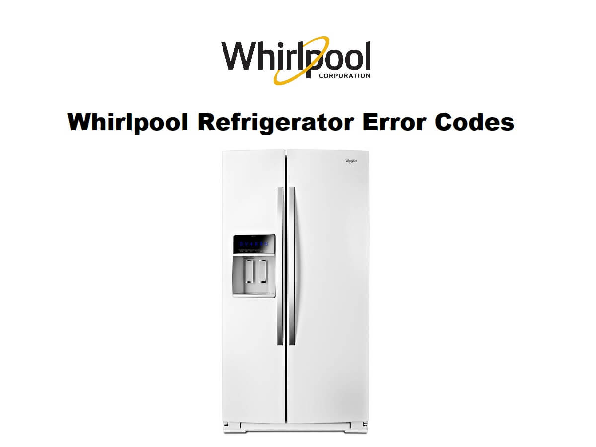 Whirlpool Refrigerator Error Codes Troubleshooting