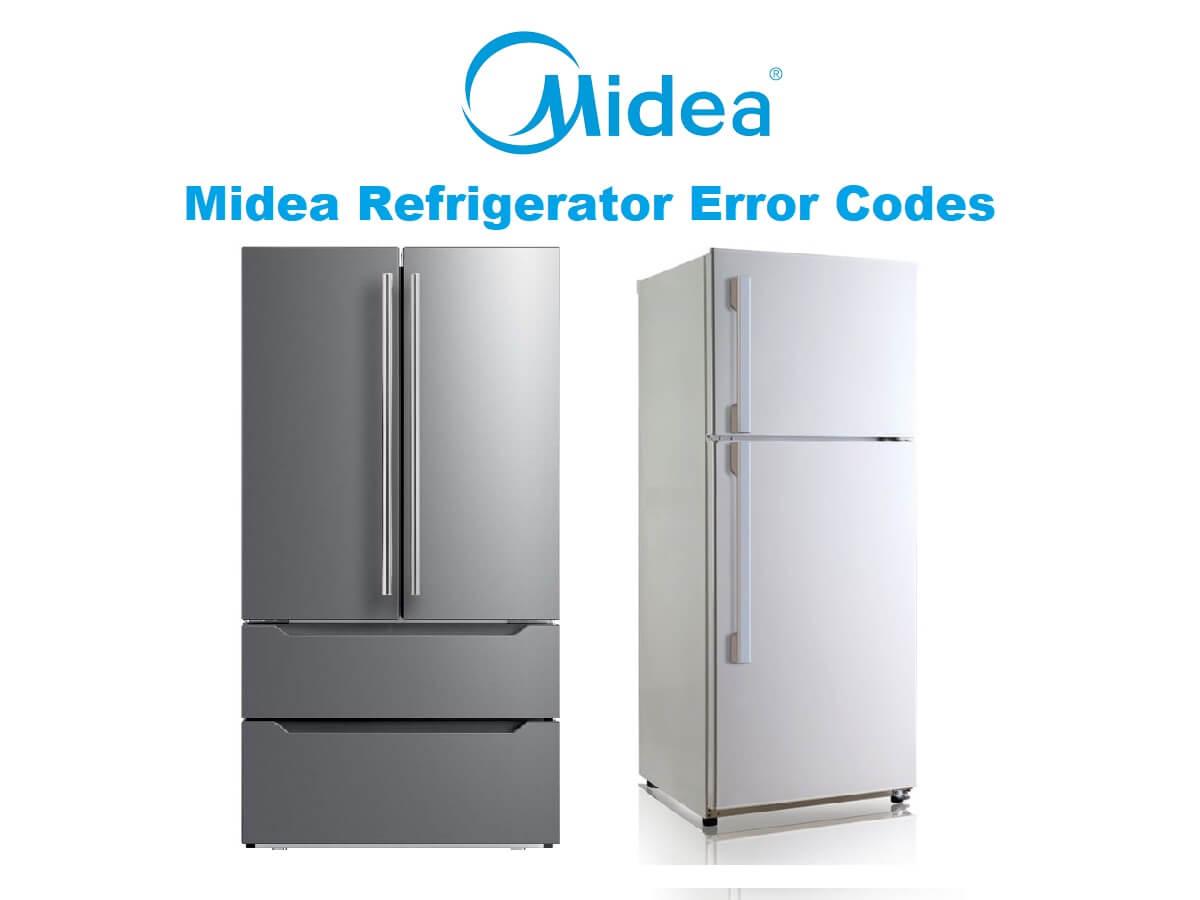 Midea Refrigerator Error Codes