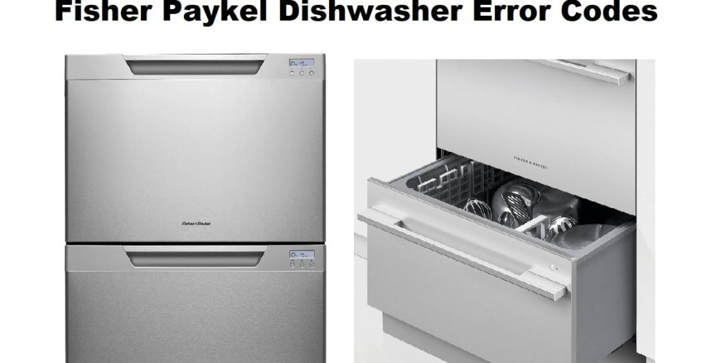 Fisher Paykel Dishwasher Error Codes Troubleshooting