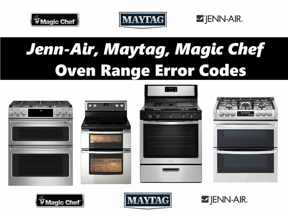 Jenn-Air, Maytag, Magic Chef Oven Range Error Codes