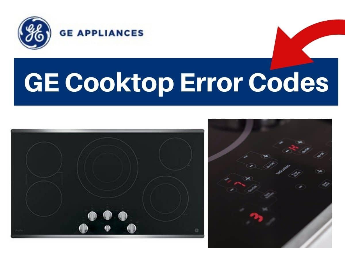 GE Cooktop Error Codes - How to Fix