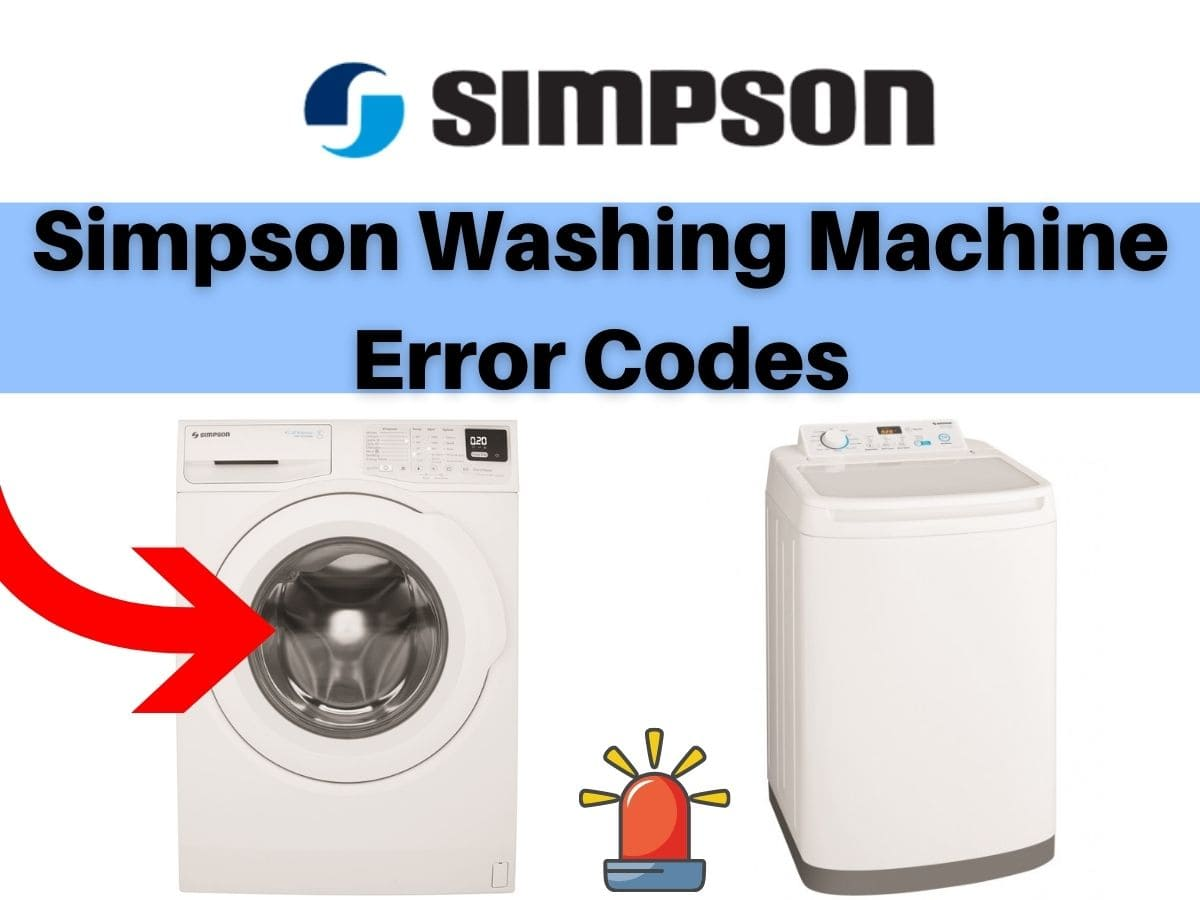 Simpson Washing Machine Error Codes and Troubleshooting
