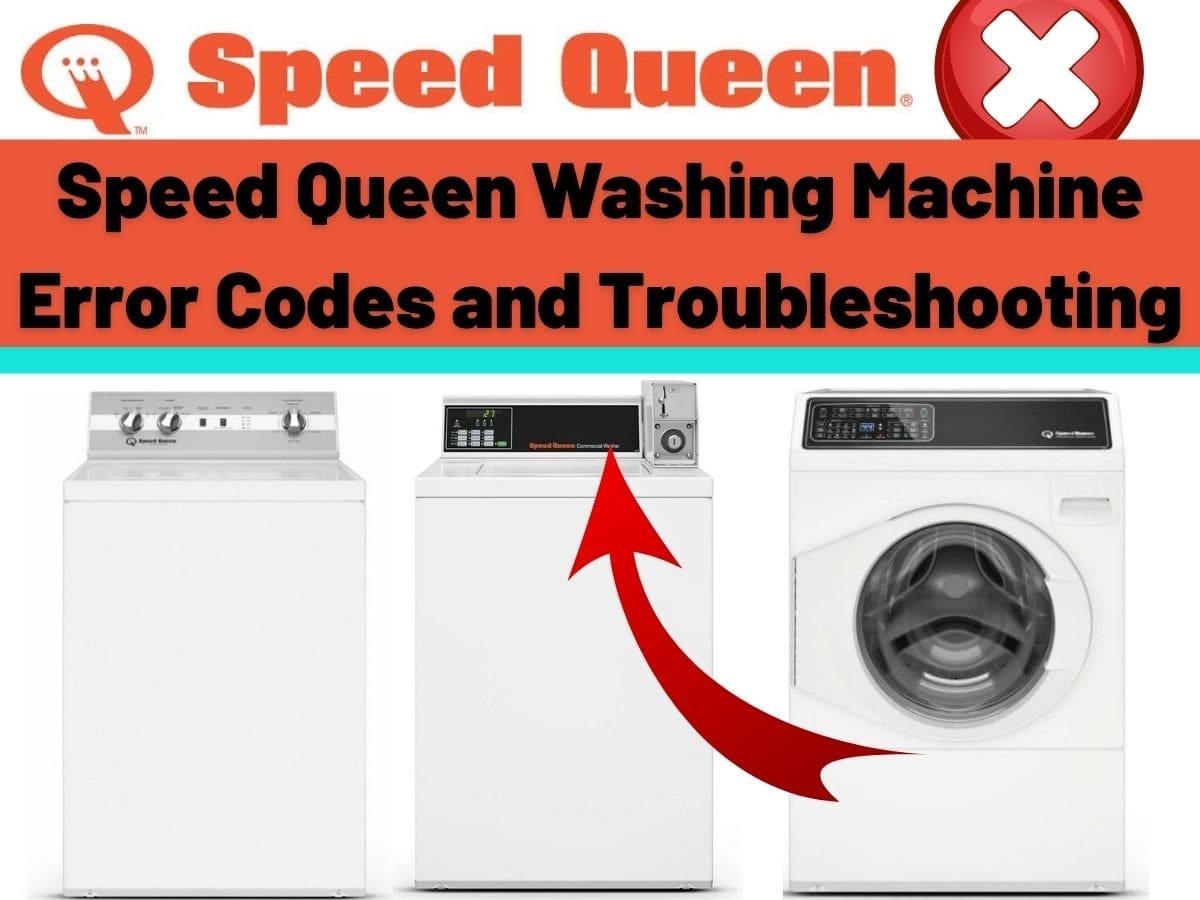 Speed Queen Washing Machine Error Codes and Troubleshooting