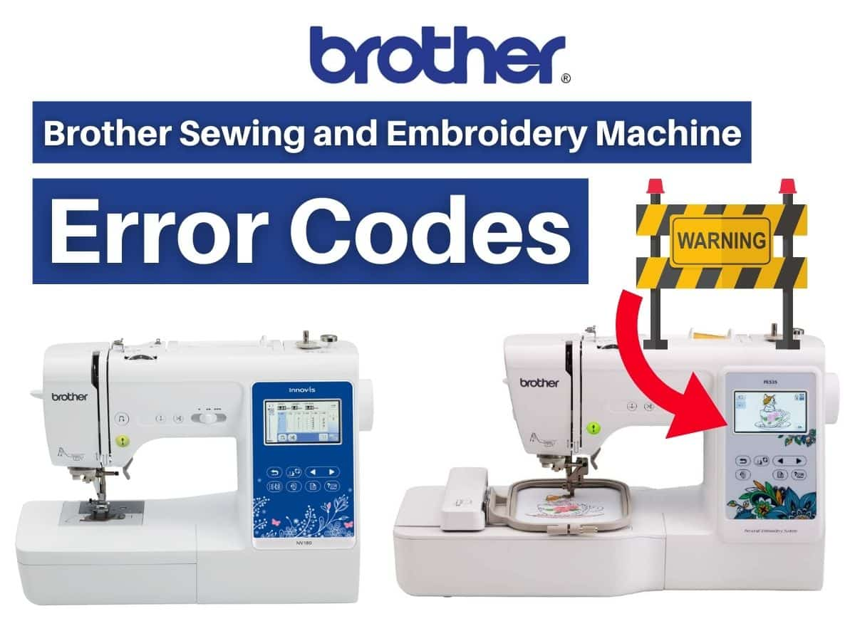 Brother Sewing and Embroidery Machine Error Codes